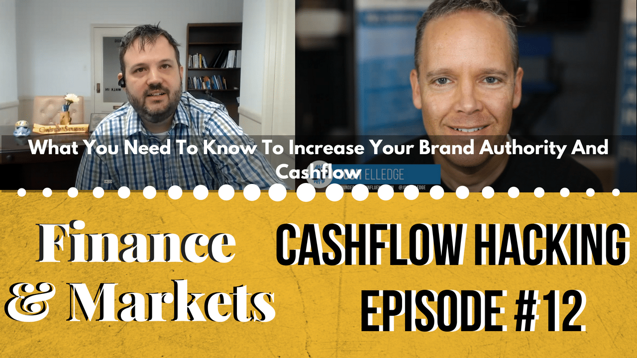 What You Need To Know To Increase Your Brand Authority And Cashflow | Cashflow Hacking Ep #12 Josh Elledge