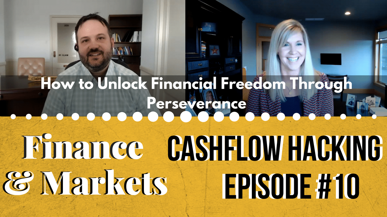 How to Unlock Financial Freedom Through Perseverance | Cashflow Hacking Ep #10 Julia Carlson