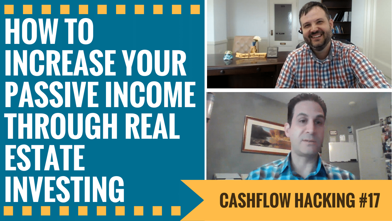 How To Increase Your Passive Income Through Real Estate   Cashflow Hacking Ep #17 Marco Santarelli