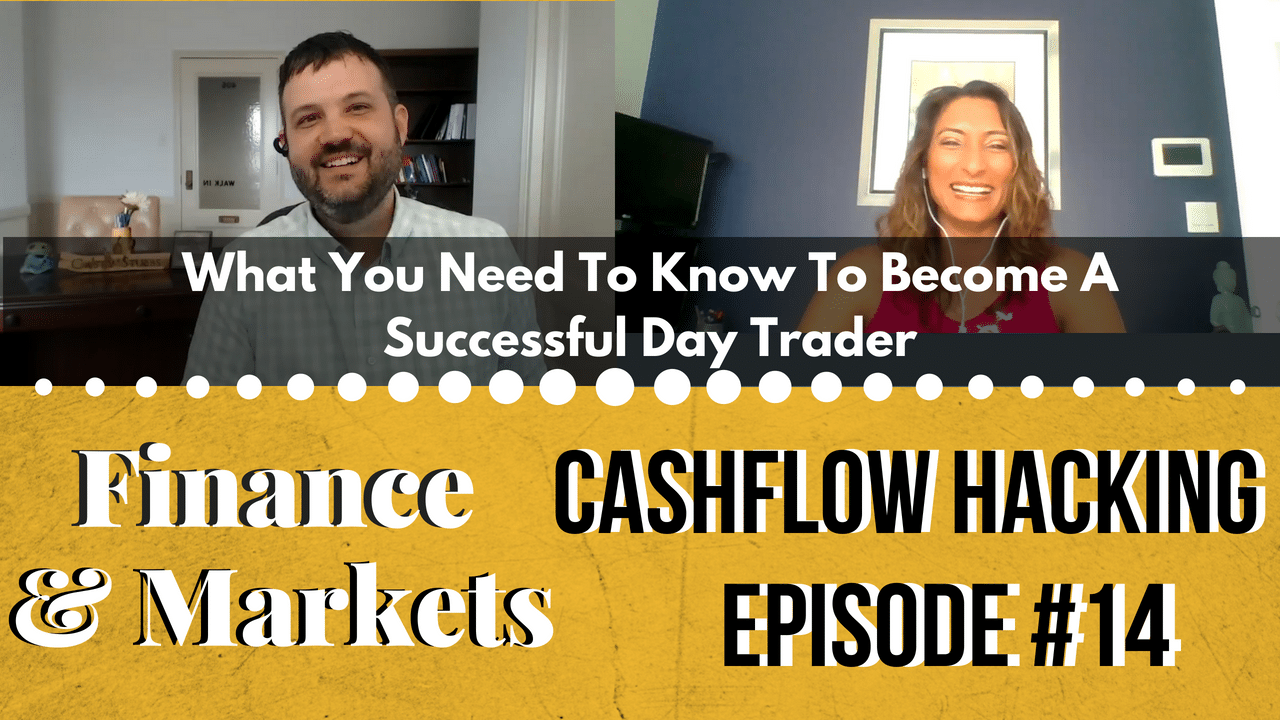 What You Need To Know To Become A Successful Day Trader | Cashflow Hacking Ep #14 Raman Gill