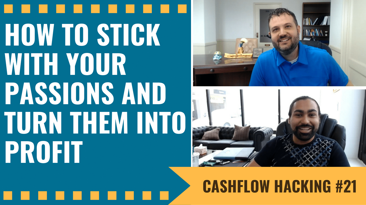 How To Stick With Your Passions And Turn Them Into Profit | Cashflow Hacking Ep #21 Anmol Singh