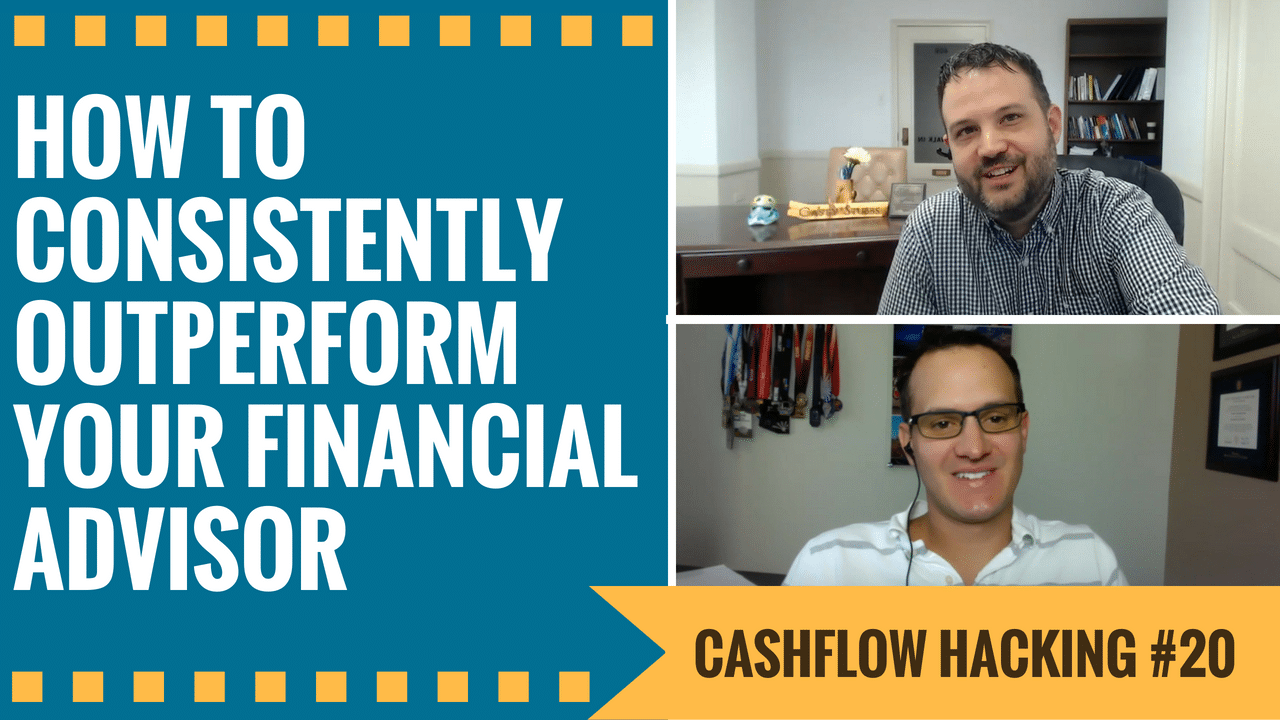 How To Outperform Your Financial Advisor | Cashflow Hacking Ep #20 Tim Picciott