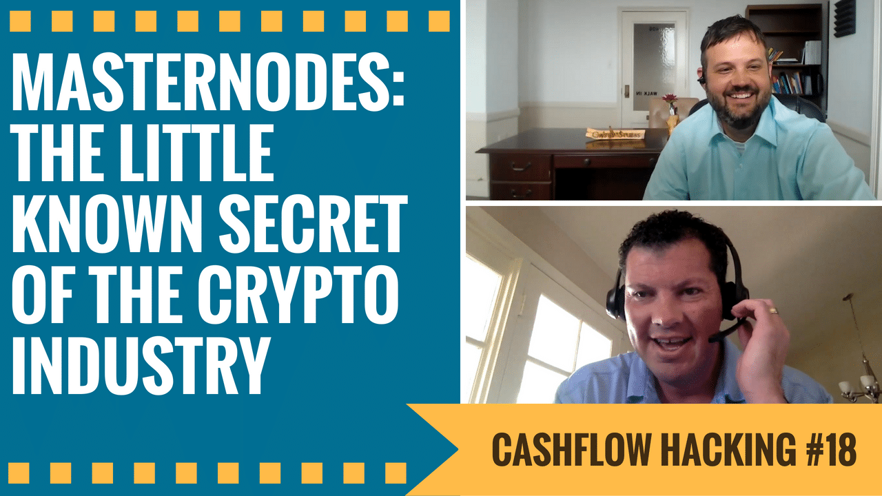 Masternodes: The Little Known Secret of The Crypto Industry | Cashflow Hacking Ep #18 Jon Tarr