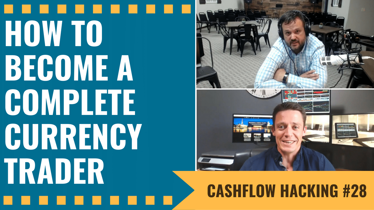 How To Become A Complete Currency Trader Cashflow Hacking Ep 28 James Edward