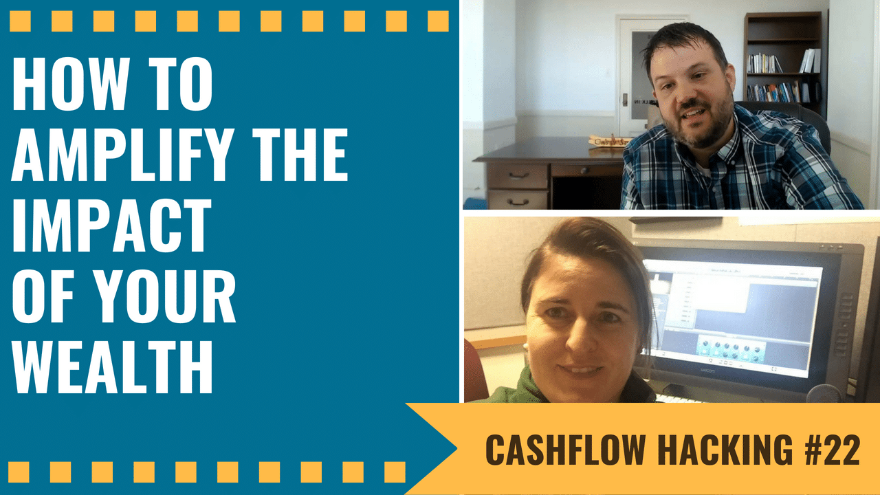 How To Amplify The Impact Of Your Wealth | Cashflow Hacking Ep #22 Dawn Carpenter