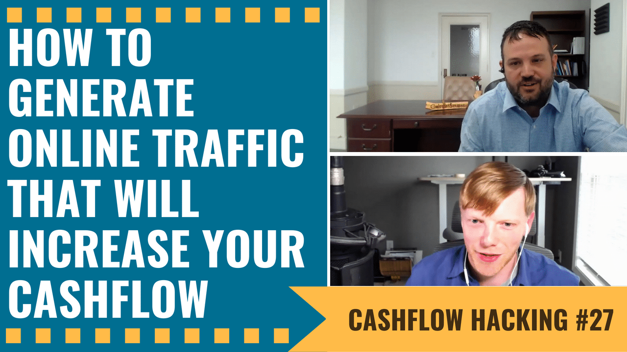 How To Generate Online Traffic That Will Increase Your Cashflow | Cashflow Hacking Ep #28 Jason Stogsdill