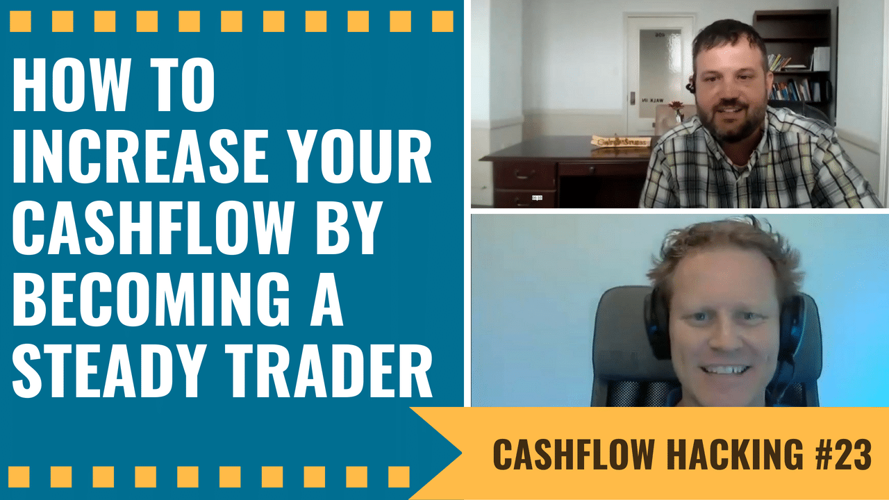 How To Increase Your Cashflow By Becoming A Steady Trader | Cashflow Hacking Ep #23 Serge Berger