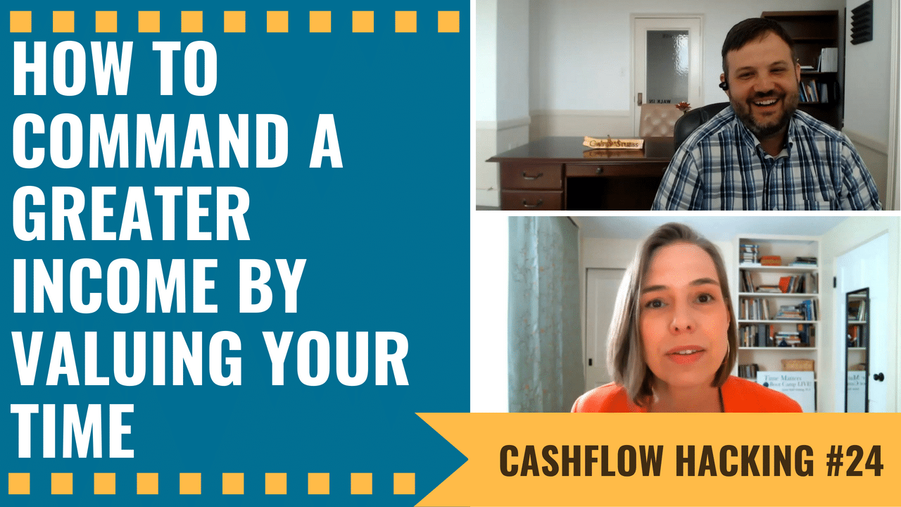 How To Command A Greater Income By Valuing Your Time | Cashflow Hacking Ep #24 Sarah Reiff Hekking