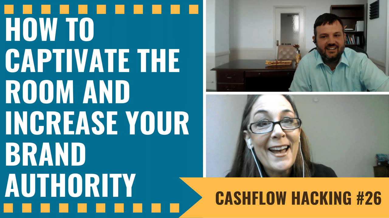 How To Captivate The Room And Increase Your Brand Authority | Cashflow Hacking Ep #26 Tracy Goodwin