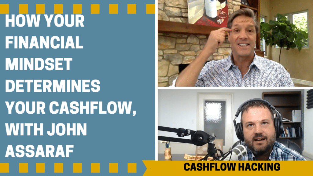 How Your Financial Mindset Determines Your Cash Flow, with John Assaraf, Ep. #32