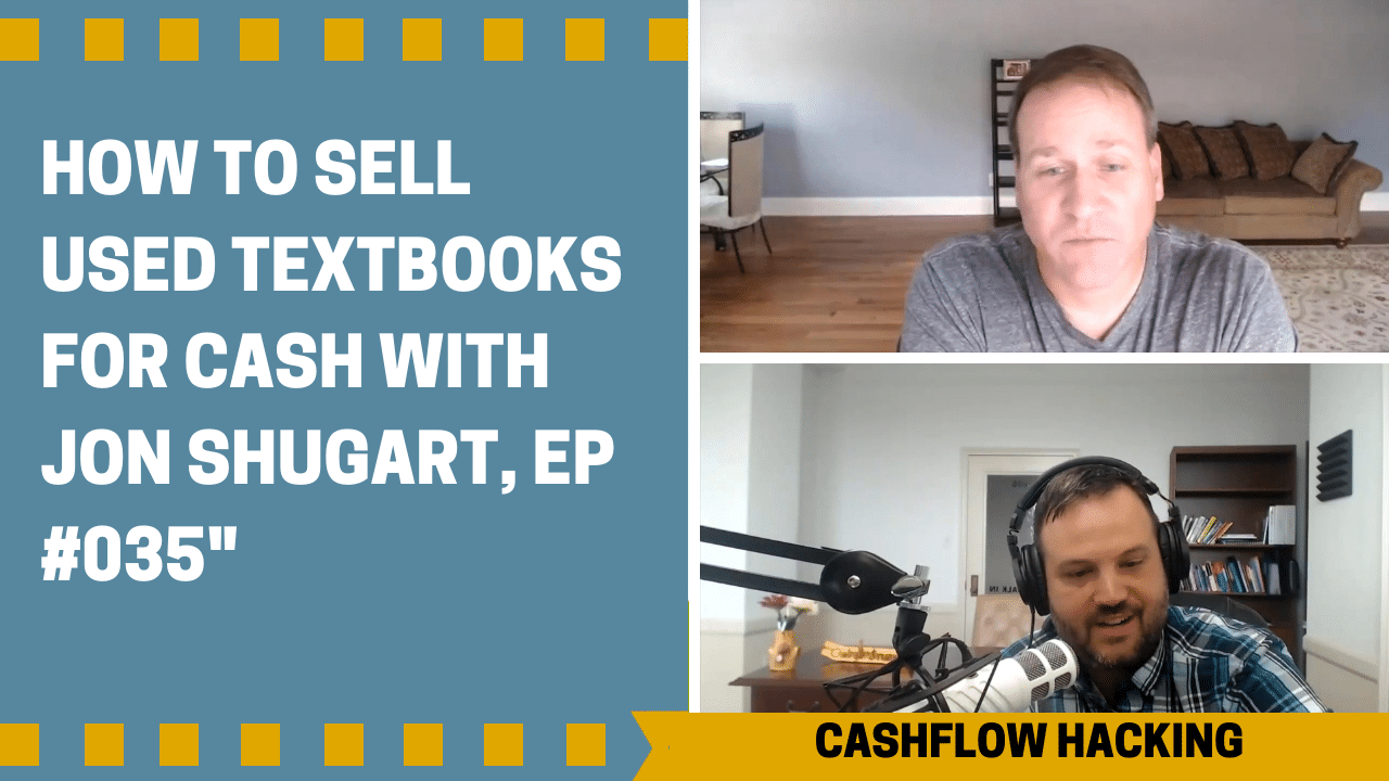 How to Sell Used Textbooks for Cash with Jon Shugart, Ep# 035