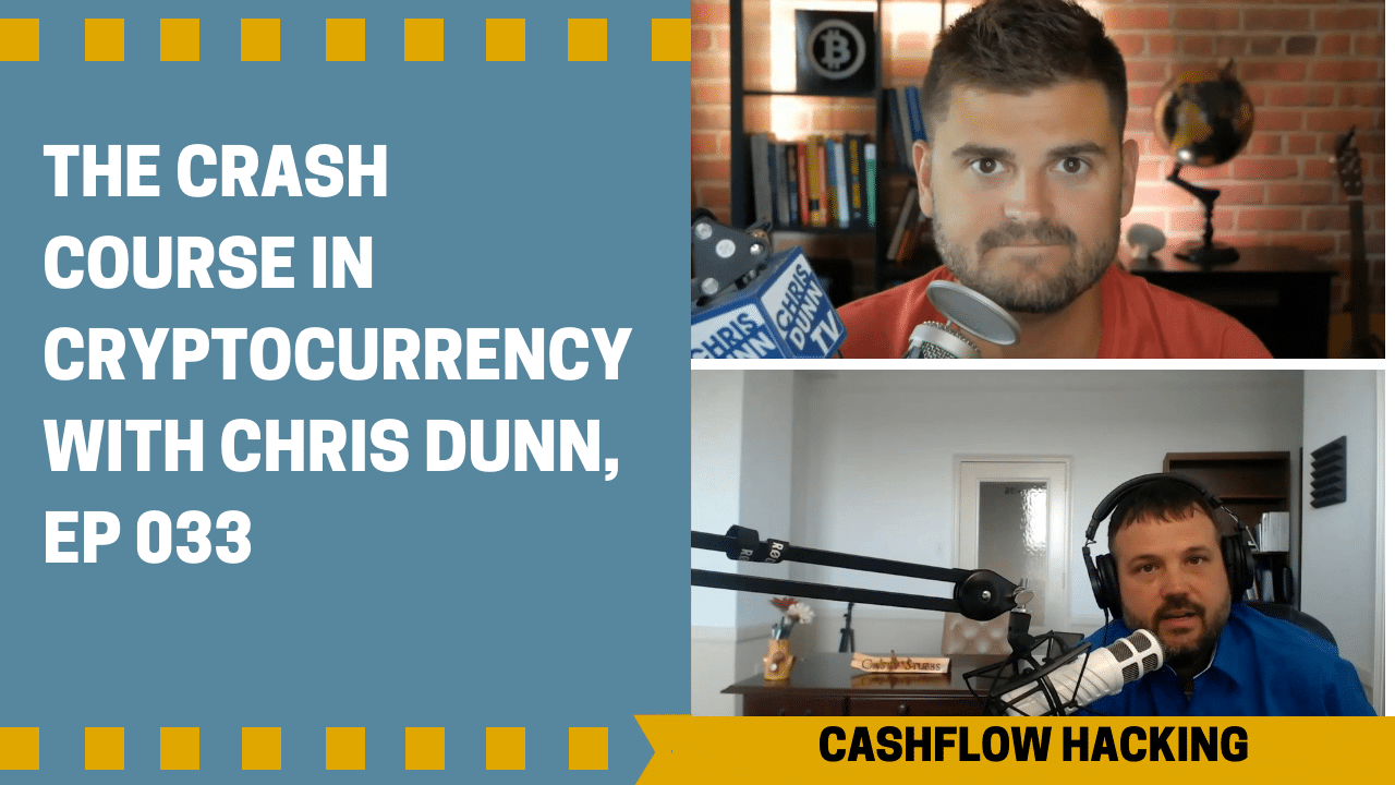 The Crash Course in Cryptocurrency with Chris Dunn, Ep 033