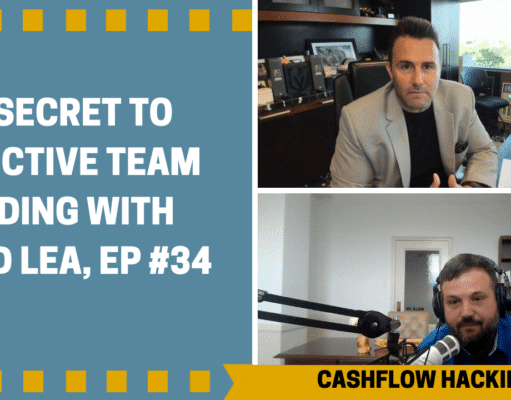 The Secret to Effective Team building with Brad Lea, Ep #34