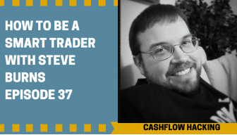 How to Be a Smart Trader with Steve Burns, Ep #37