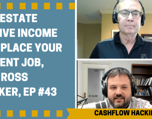 Real Estate Passive Income To Replace Your Current Job, with Ross Stryker, Ep #43